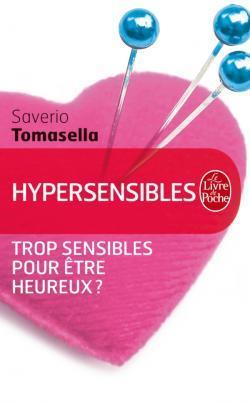 Hypersensibles: Trop Sensibles Pour être Heureux ? : hypersensibles:, sensibles, être, heureux, Hypersensibles:, Sensibles, Heureux?, Saverio, Tomasella