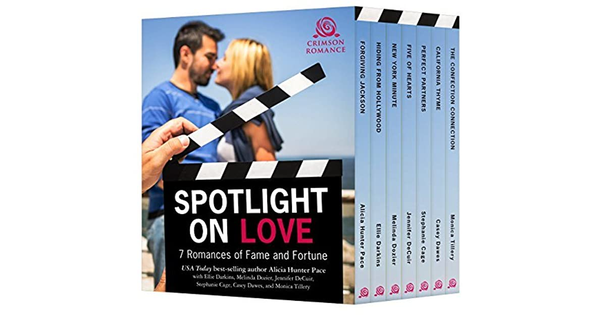 Spotlight On Love 7 Romances Of Fame & Fortune By Alicia Hunter Pace