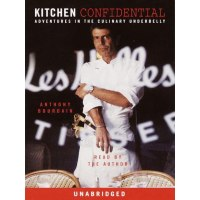 Kitchen Confidential: Adventures in the Culinary ...