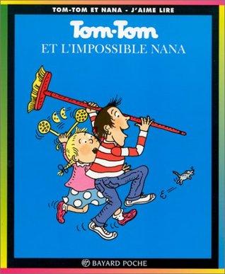 Tom-tom Et Nana : tom-tom, Tom-Tom, L'impossible, Jacqueline, Cohen