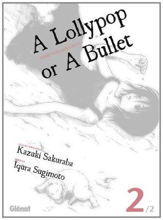 A Lollypop Or A Bullet : lollypop, bullet, Lollypop, Bullet,, Iqura, Sugimoto