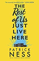 The Rest Of Us Just Live Here By Patrick Ness — Reviews