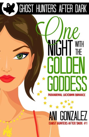 One Night with the Golden Goddess (Ghost Hunters After Dark, #1)