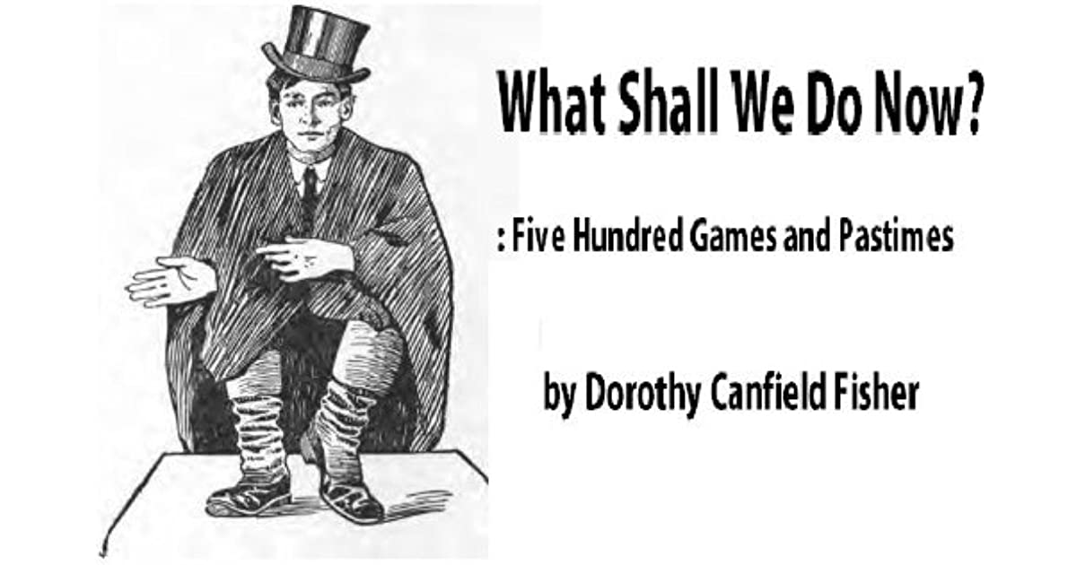 What Shall We Do Now? Five Hundred Games and Pastimes