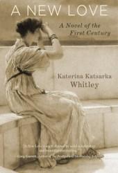 A New Love: A Novel of First Century