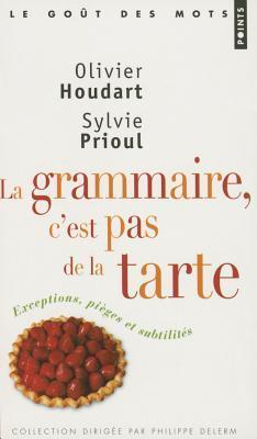 C'est Pas De La Tarte : c'est, tarte, Grammaire,, C'Est, Tarte!, Olivier, Houdart