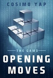 Opening Moves (The Gam3, #1)