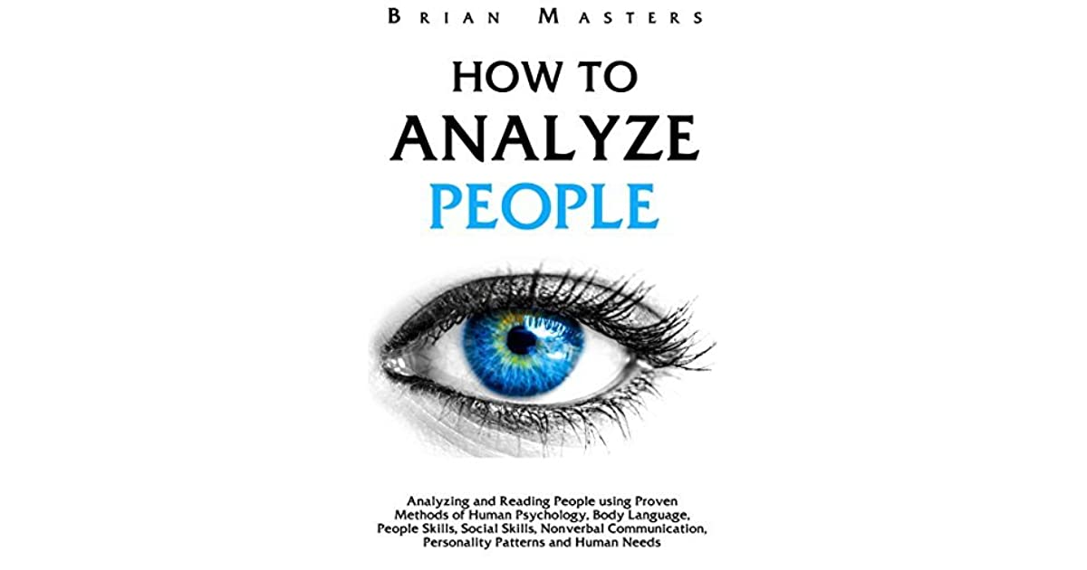 How To Analyze People: Analyzing and Reading People using