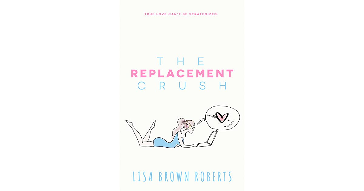 The Replacement Crush by Lisa Brown Roberts — Reviews
