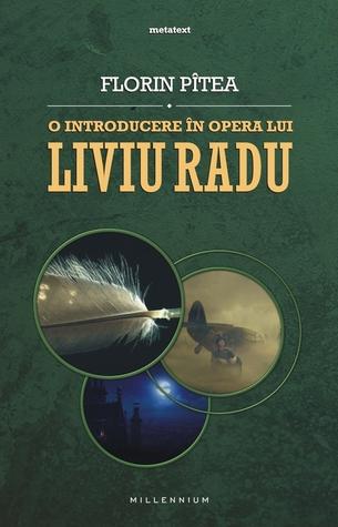 O introducere în opera lui Liviu Radu by Florin Pitea