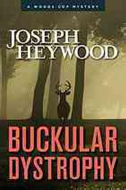 Buckular Dystrophy (Woods Cop #10) by Joseph Heywood
