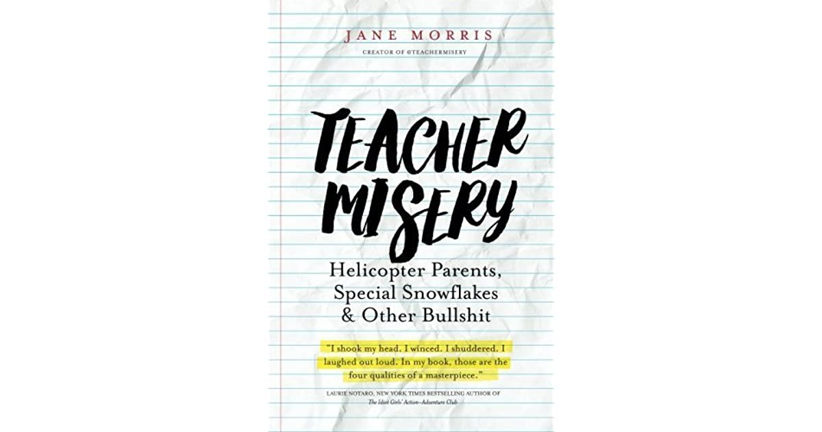 Teacher Misery: Helicopter Parents, Special Snowflakes