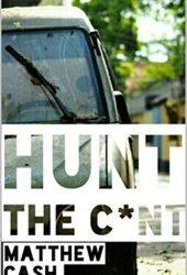 Hunt the C*nt