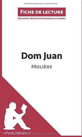Fiche De Lecture Dom Juan : fiche, lecture, Molière, (Fiche, Lecture):, Résumé, Complet, Analyse, Détaillée, L'oeuvre, Emmanuelle, Laurent