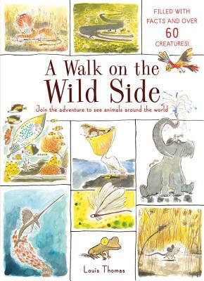 Walk On The Wild Side : Side:, Filled, Facts, Creatures, Louis, Thomas