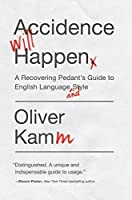 Accidence Will Happen: A Recovering Pedant's Guide to