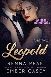 Leopold - Part Two (Royal Heartbreaker, #2)