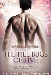 The Pill Bugs of Time (Offbeat Crimes, #2)