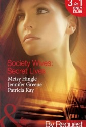 Society Wives: Secret Lives (The Secret Lives of Society Wives, #1-3)