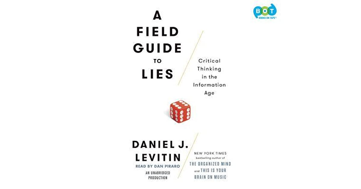 A Field Guide to Lies: Critical Thinking in the