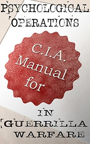 Download CIA Manual for Psychological Operations in Guerrilla Warfare