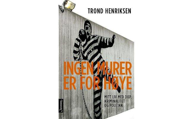 Ingen Murer Er For Høye By Trond Henriksen