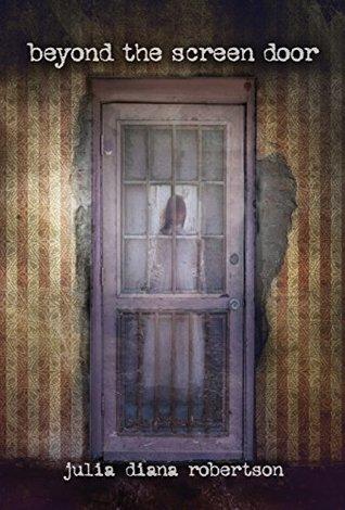 beyond the screen door by julia diana