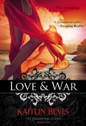 Love & War (Daughters of Zeus, #5)