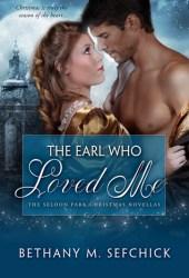 The Earl Who Loved Me (The Seldon Park Christmas Novellas, #3)