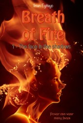 The Face in the Shadows (Breath of Fire, #1)