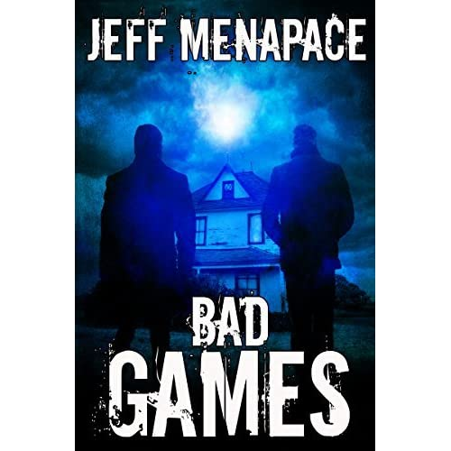 Bad Games (bad Games Series, #1) By Jeff Menapace