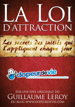 La Loi D Attraction Le Secret : attraction, secret, D'attraction, Secrets, Initiés, L'appliquent, Chaque, Guillaume, Leroy