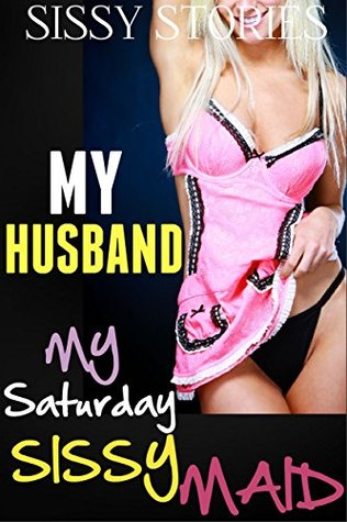 Forced Feminization Husband : forced, feminization, husband, Sissy, Stories:, Husband,, Saturday