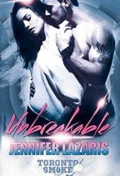 Unbreakable (Toronto Smoke, #1)