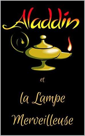 Aladdin Et La Lampe Merveilleuse : aladdin, lampe, merveilleuse, ALADIN, LAMPE, MERVEILLEUSE, Anonymous