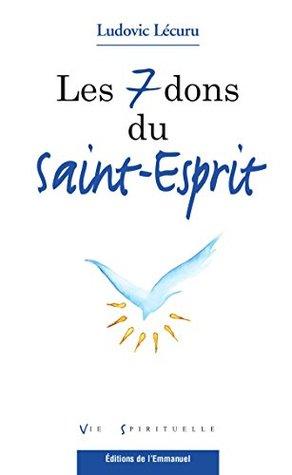 Les Sept Dons De L'esprit Saint : l'esprit, saint, Saint-Esprit, Ludovic, Lécuru