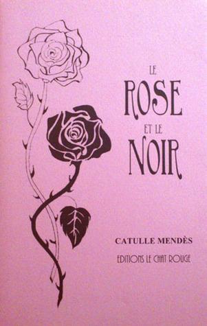 Le Rose Et Le Noir : Catulle, Mendès