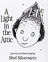 A Light in the Attic: Poems and Drawings by Shel