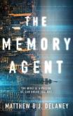 The Memory Agent by Matthew B.J. Delaney