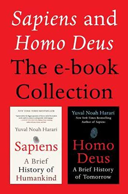Sapiens and Homo Deus: The E-book Collection: A Brief History of Humankind and A Brief History of Tomorrow by Yuval Noah Harari