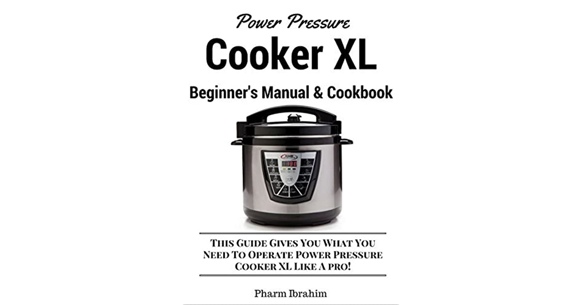 Power Pressure Cooker XL Beginner's Manual & Cookbook