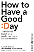How to Have a Good Day: Harness the Power of Behavioral