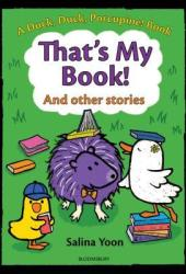 That's My Book! And Other Stories (Duck, Duck, Porcupine)