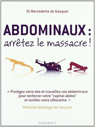 Abdominaux : Arrêtez Le Massacre ! : abdominaux, arrêtez, massacre, Abdominaux:, Arretez, Massacre, Bernadette, Gasquet