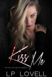 Kiss Me (Kiss of Death #2)