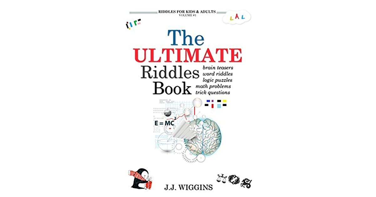 The Ultimate Riddles Book: Word Riddles, Brain Teasers