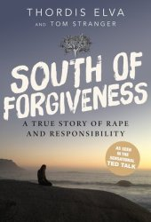 South of Forgiveness: A True Story of Rape and Responsibility