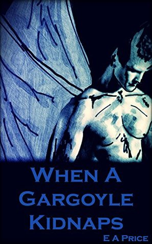 When A Gargoyle Kidnaps (Gargoyles #6)