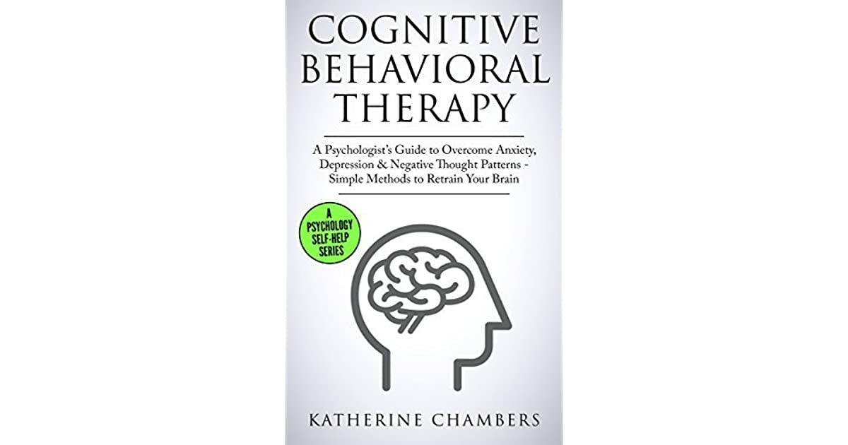 Cognitive Behavioral Therapy: A Psychologist's Guide to