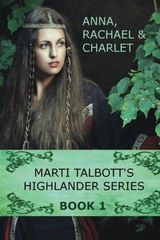 Anna, Rachel & Charlet (Highlander #1)